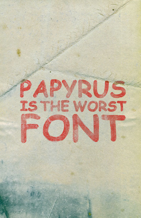 [BB User Showcase Find] Papyrus Is The Worst Font (funny)