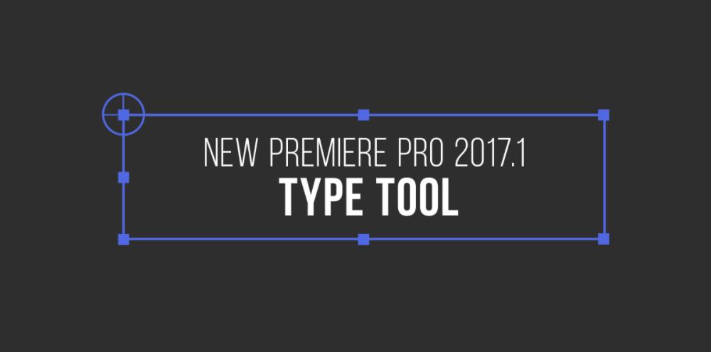 Premiere Type Tool Tutorial